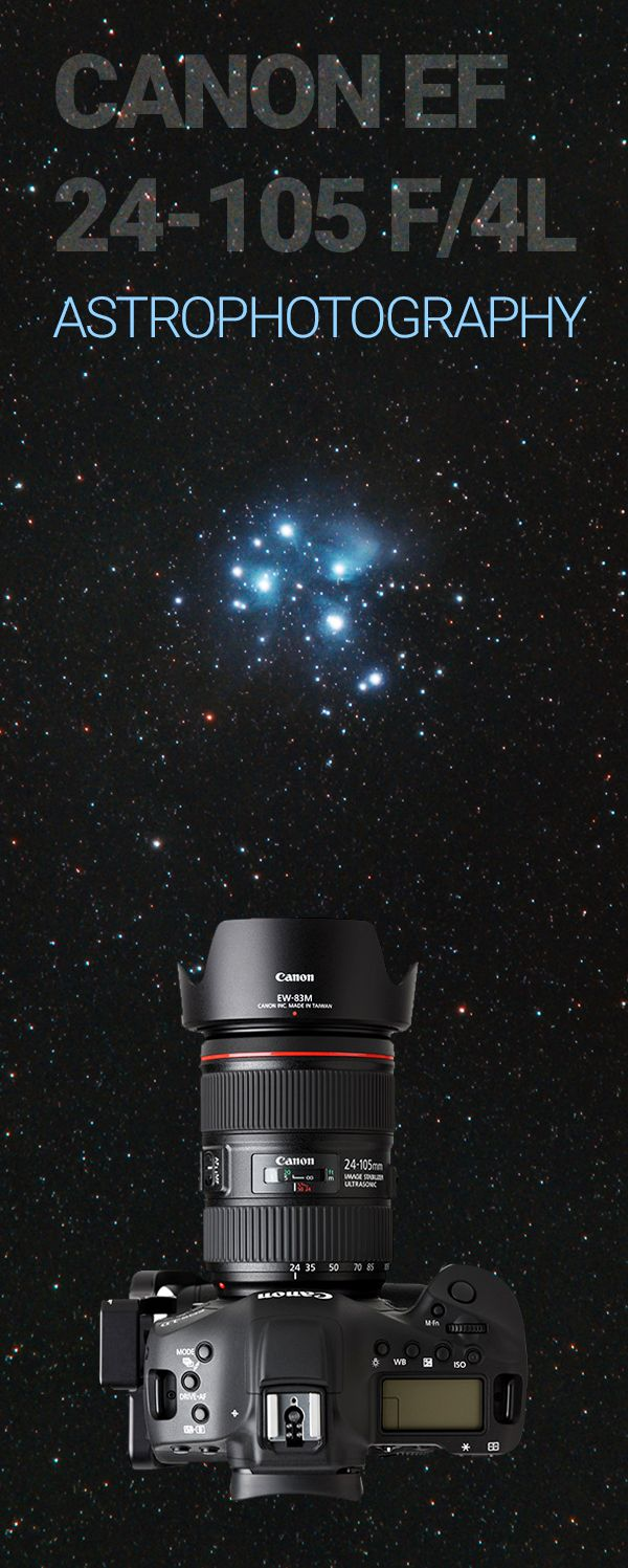 Canon Ef 24 105 F 4l For Astrophotgraphy Astrophotography Milky Way Photography Sky Images