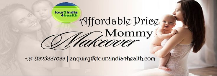 Mommy Makeover India Best Cosmetic Surgeons in India Low cost Mommy Makeover in India Affordable Price Mommy Makeover in India Mommy Makeover Benefits in India  Top Cosmetic Clinics for Mommy Makeover in India Affordable Cosmetic Surgery in India for Global Patient