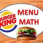 $Burger King menu and worksheet...Great Idea, I should create one that uses nutrition facts from a fast food restaurant