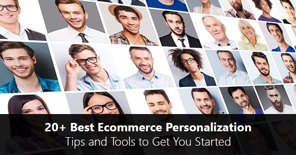20+ Best Ecommerce Personalization Tips and Tools to Get You Started