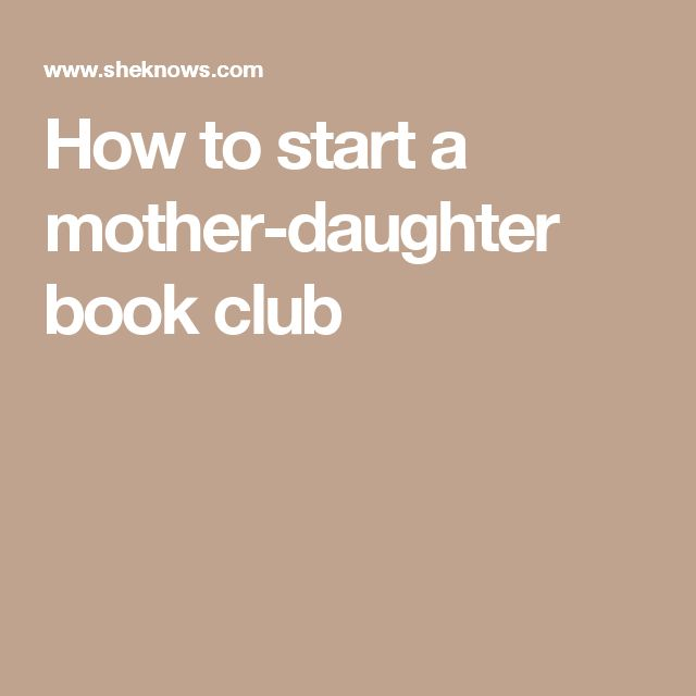 How to start a mother-daughter book club