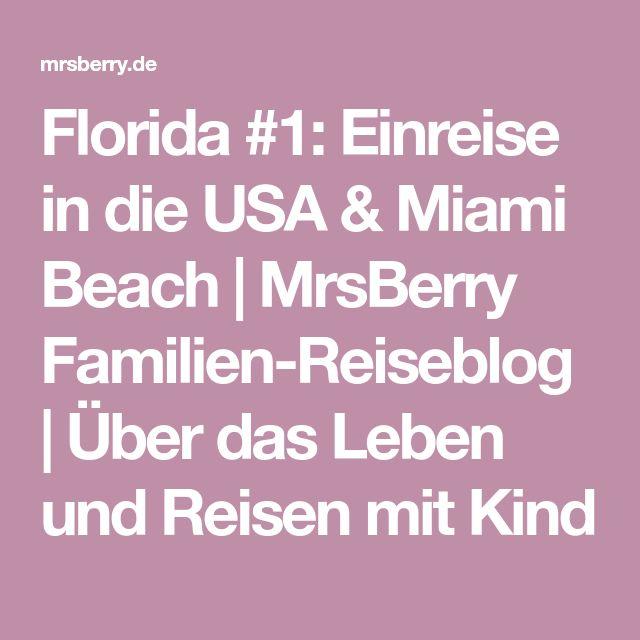 Florida #1: Einreise in die USA & Miami Beach | MrsBerry Familien-Reiseblog | Über das Leben und Reisen mit Kind