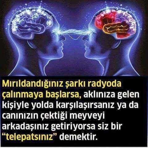 O zaman ben bir telepatim)))