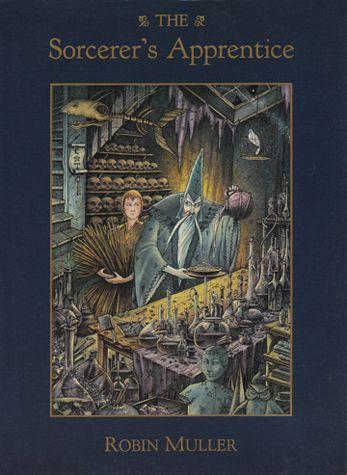 """The Sorcerer's Apprentice"" illustrated by Robin Muller."