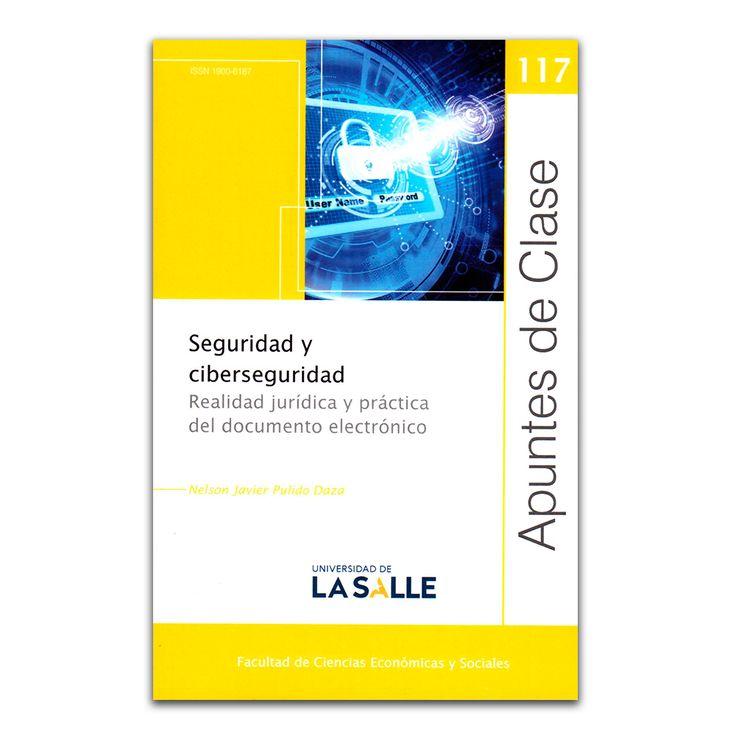 Seguridad y ciberseguridad – Nelson Javier Pulido Daza – Universidad de La Salle www.librosyeditores.com Editores y distribuidores.