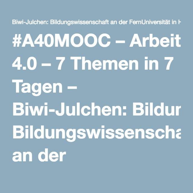 #A40MOOC – Arbeit 4.0 – 7 Themen in 7 Tagen – Biwi-Julchen: Bildungswissenschaft an der FernUniversität in Hagen studieren