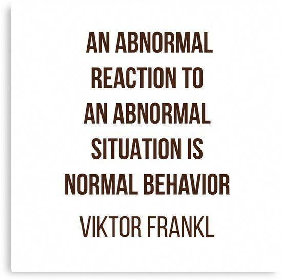 'Viktor Frankl Quote – AN ABNORMAL REACTION TO …
