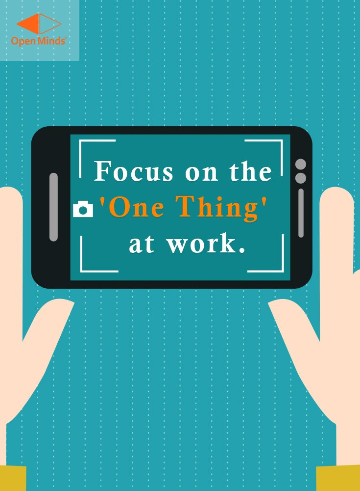 Focus on the 'One Thing' at work. To know more, READ: http://openmindsagency.com/time-management-startup/ #openminds #quote #digitalmarketing