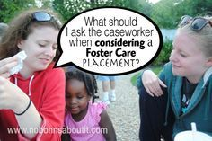 What should I ask the caseworker when considering a foster care placement?