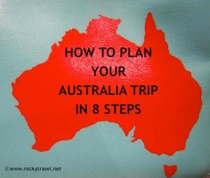 How to plan your Australia trip in 8 steps.