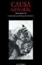 CAUSA GENERAL: MINISTERIO DE JUSTICIA, 19743. LA DOMINACIÓN ROJA EN ESPAÑA, LA OTRA CARA DE LA MEMORIA HISTÓRICA. Prólogo de Ricardo de la Cierva. Localización: 946.06/CAU/cau