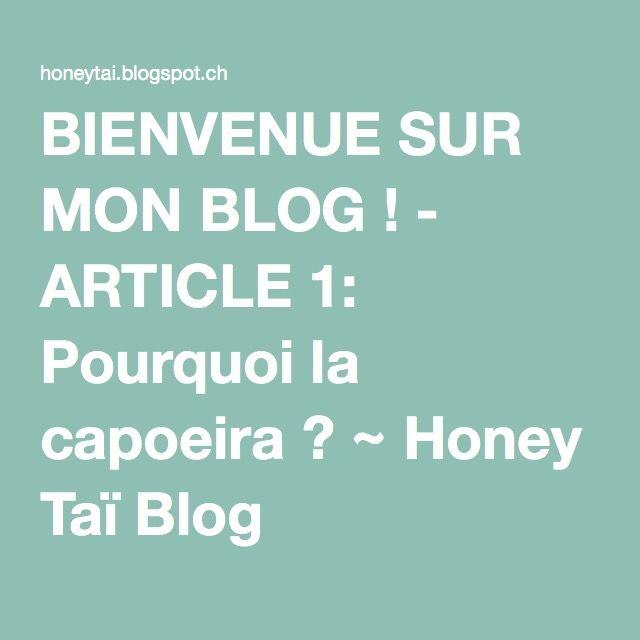 BIENVENUE SUR MON BLOG ! - ARTICLE 1: Pourquoi la capoeira ? ~ Honey Taï Blog