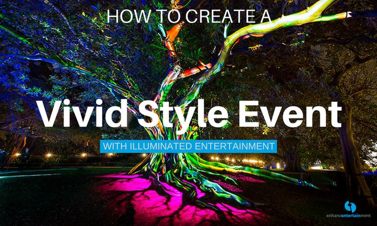 Vivid Style Event Illuminated Entertainment