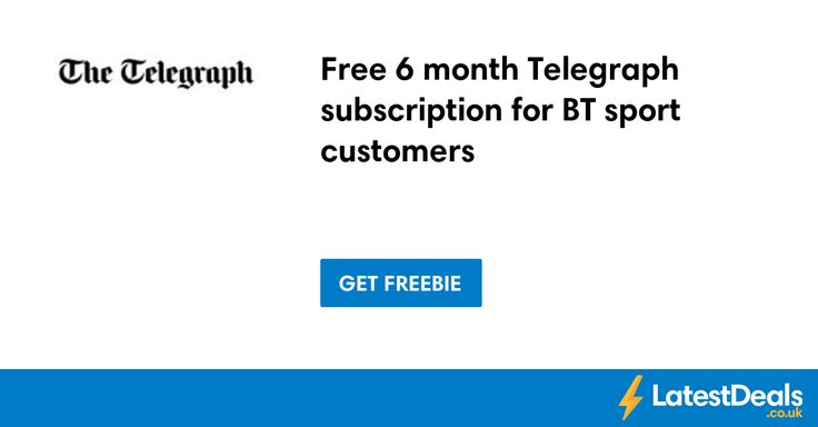 Free 6 month Telegraph subscription for BT sport customers