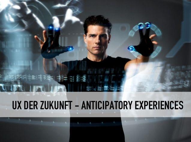 WUD 2014-Beitrag: Antizipative User Interfaces – die Zukunft der User Experience?