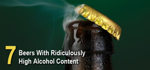 highest alcohol beers 7 beers with ridiculously high alcohol content