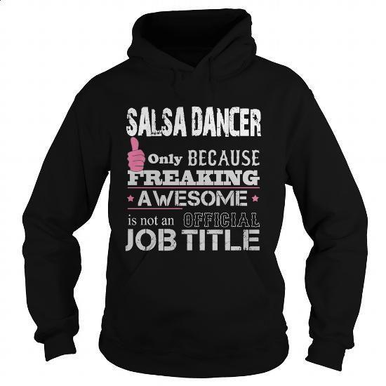 Awesome Salsa Dancer Shirt - #mens hoodies #linen shirts. CHECK PRICE => https://www.sunfrog.com/Jobs/Awesome-Salsa-Dancer-Shirt-Black-Hoodie.html?60505