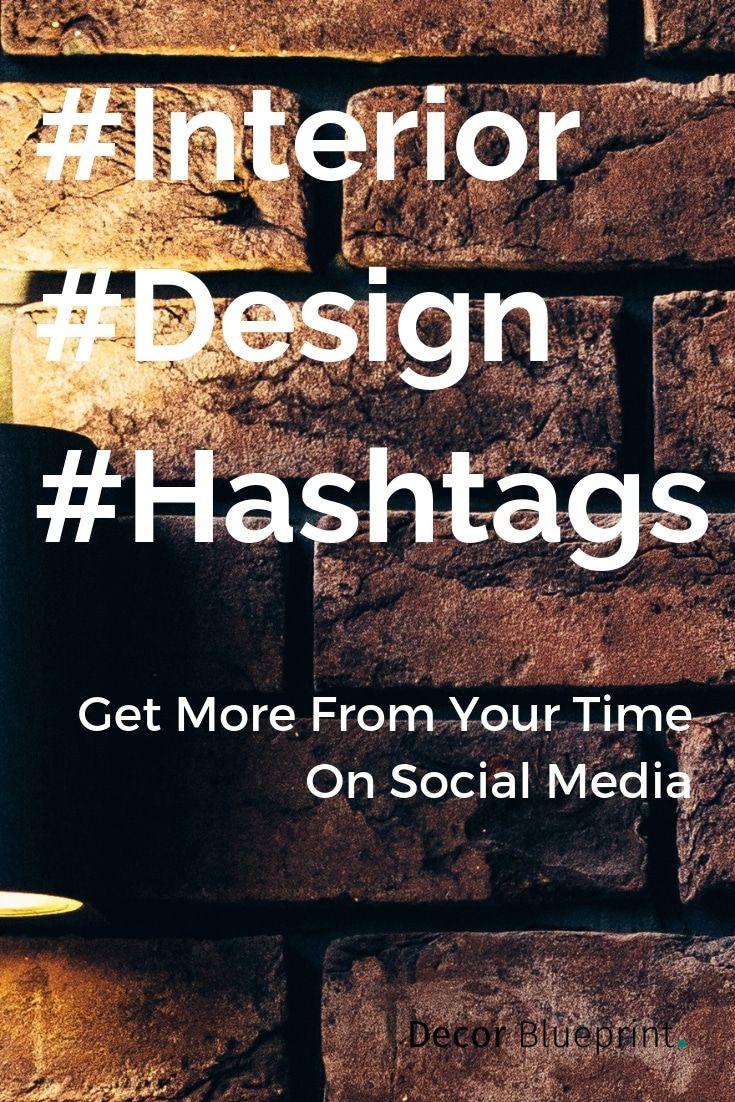 50 Interior Design Hashtags For 2020 Dominate Instagram Today In 2020 Interior Design Hashtags Interior Design Instagram Interior Design Business