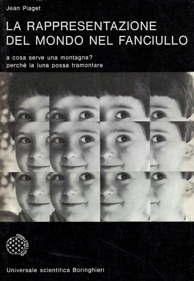Enzo Mari – Jean Piaget, La rappresentazione del mondo nel fanciullo, Boringhieri, Torino, 1969