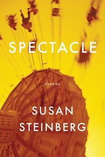 Review of Susan Steinberg's SPECTACLE now on the Monkeybicycle site - http://monkeybicycle.net/book-review-spectacle/