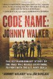 Code name: Johnny Walker : the extraordinary story of the Iraqi who risked everything to fight with the U.S. Navy SEALs / Johnny Walker and Jim DeFelice.