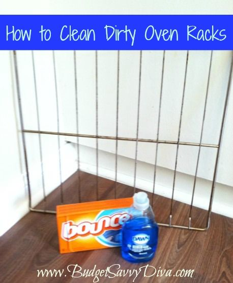 How to Clean Dirty Oven Racks:   Place oven racks in the bath tub and fill with HOT water until racks are covered.  Add about 6 dryer sheets and 1/2 cup of dish soap. Let sit overnight.     Remove any remaining buildup with the dryer sheets.  You may want to do this right before you plan to clean your tub.  :)