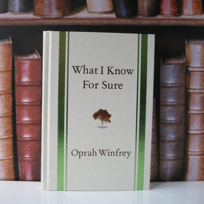 What I Know for Sure by Oprah Winfrey.   As a creative force, student of the human heart and soul, and champion of living the life you want, Oprah Winfrey stands alone. Over the years, she has made history with a legendary talk show (the highest-rated program of its kind), launched her own television network, become the USA's only African-American billionaire, and been awarded both an honorary degree by Harvard University and the Presidential Medal of Freedom.
