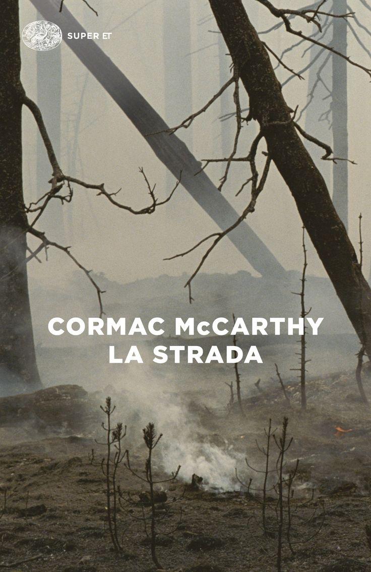 La strada, di Cormac McCarthy.