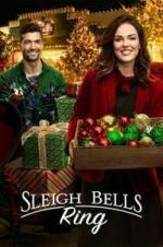 Sleigh Bells Ring (2016) Online Full Watch Christmas Movie
