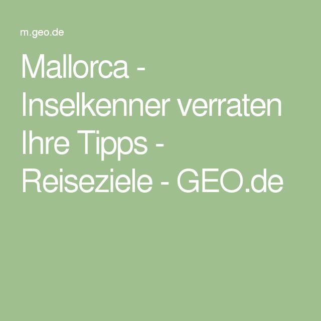Mallorca - Inselkenner verraten Ihre Tipps - Reiseziele - GEO.de