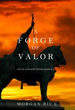 A Forge of Valor (Kings and Sorcerers—Book 4) by Morgan Rice
