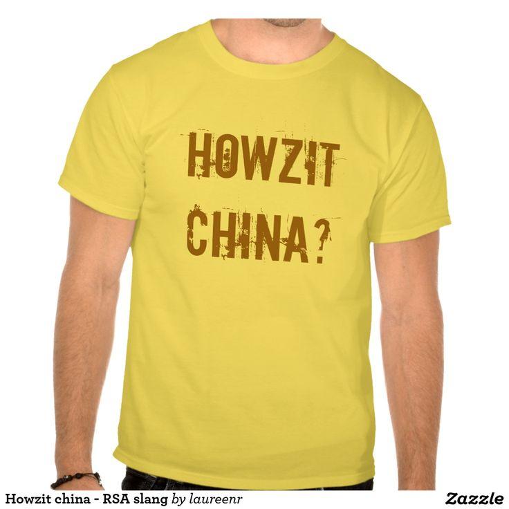Howzit china - RSA slang Tees