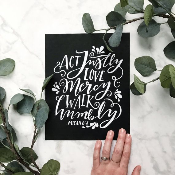 Act Justly Love Mercy Walk Humbly Micah 6:8 Handlettered Scripture Verse Print