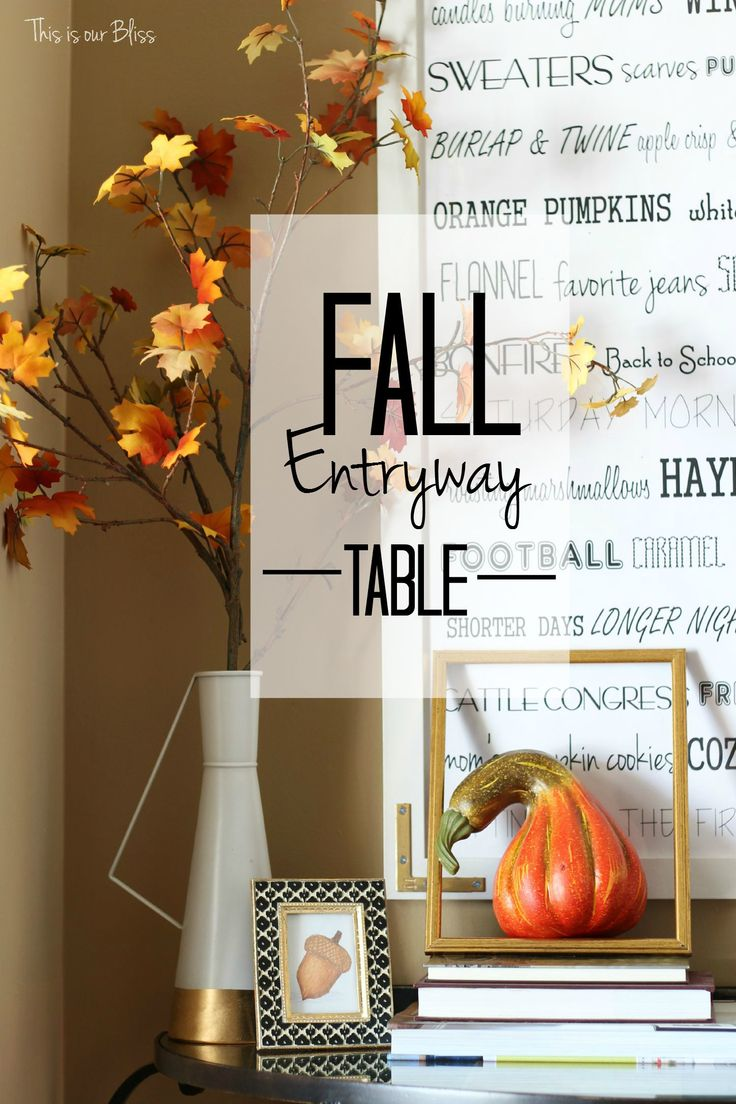 Fall entryway - fall vignette - fall entryway table styling - fall decor - neutral fall decor -  DIY fall word art - leaves - open frame - This is our Bliss