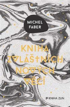 Michel Faber: Kniha zvláštních nových věcí