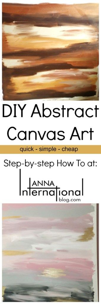 Anna International Blog - DIY Abstract Canvas Art  Step-by-step how to for a really quick, easy and cheap art project with impressive results! www.annainternationalblog.com