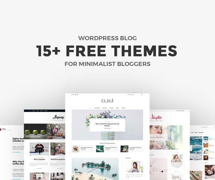 15 Free Minimalist Wordpress Themes And Templates For Blogs Of 2020 Blog Templates Wordpress Minimalist Wordpress Themes Best Free Wordpress Themes