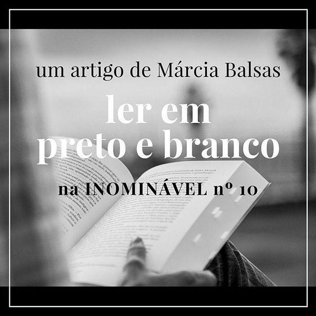 As palavras - sempre harmoniosas - da Márcia sobre os livros e a leitura. Na #revistainominavel nº 10  https://buff.ly/2zZoT9k  #revistadigital #revistaonline #revista #revistaportuguesa #portuguesemagazine #portugal #bookstagram #instadaily #ler #leitura #livros  [link in bio]