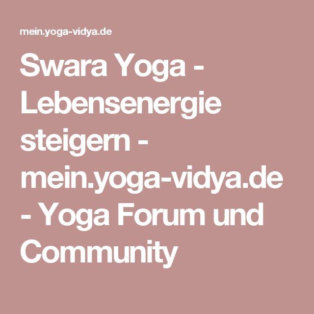 Swara Yoga - Lebensenergie steigern - mein.yoga-vidya.de - Yoga Forum und Community