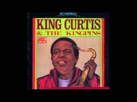 King Curtis & The Kingpins - YouTube