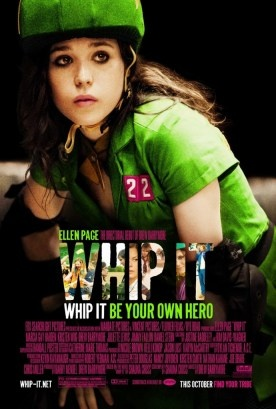 Whip It. I love this movie dearly. Great cast, awesome sport, cool cinematography, and a really, really cool soundtrack.