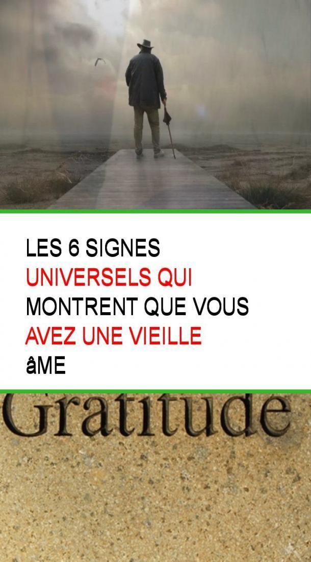 Les 6 Signes Universels Qui Montrent Que Vous Avez Une Vieille Ame Signs