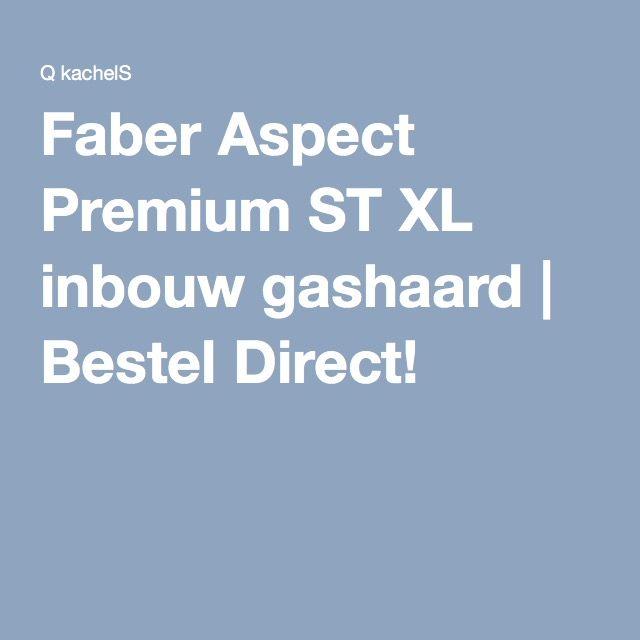 Faber Aspect Premium ST XL inbouw gashaard | Bestel Direct!