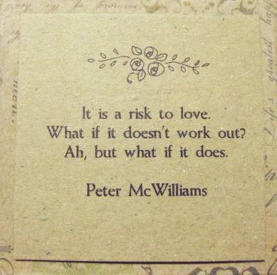 And when it does it's better than you could imagine <3: Risky Business, Remember This, Motivation Quotes, What If It Doesnt Work Outs, Favorite Quotes, Inspiration Quotes, Peter Mcwilliam, Love Quotes, Take Risks