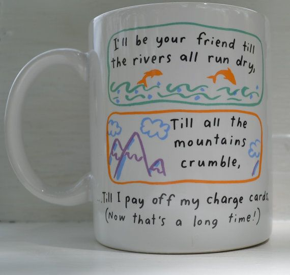 Friends til I pay off my charge card Funny by QuirkyMugs on Etsy