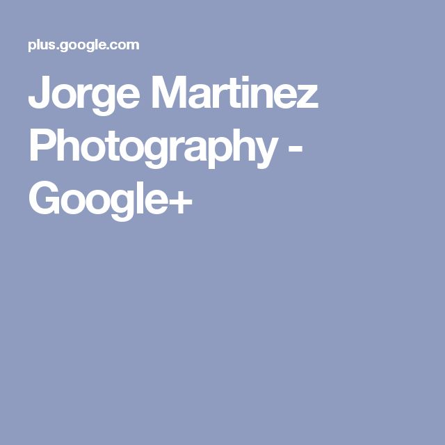Jorge Martinez Photography - Google+