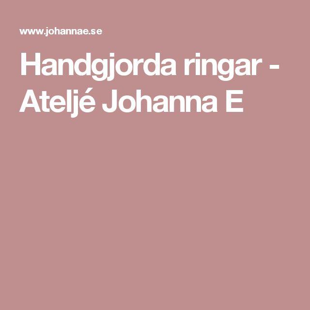 Handgjorda ringar - Ateljé Johanna E