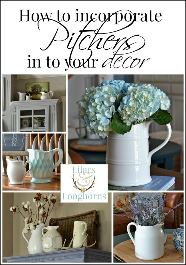 Decorating with Pitchers | http://www.lilacsandlonghorns.com/decorating-with-pitchers.html