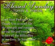 Blessed Sunday Family & Friends