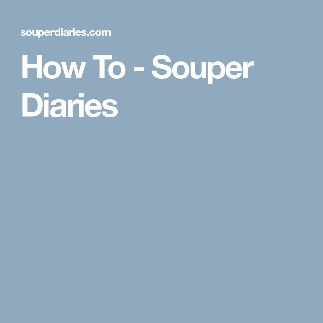 How To - Souper Diaries